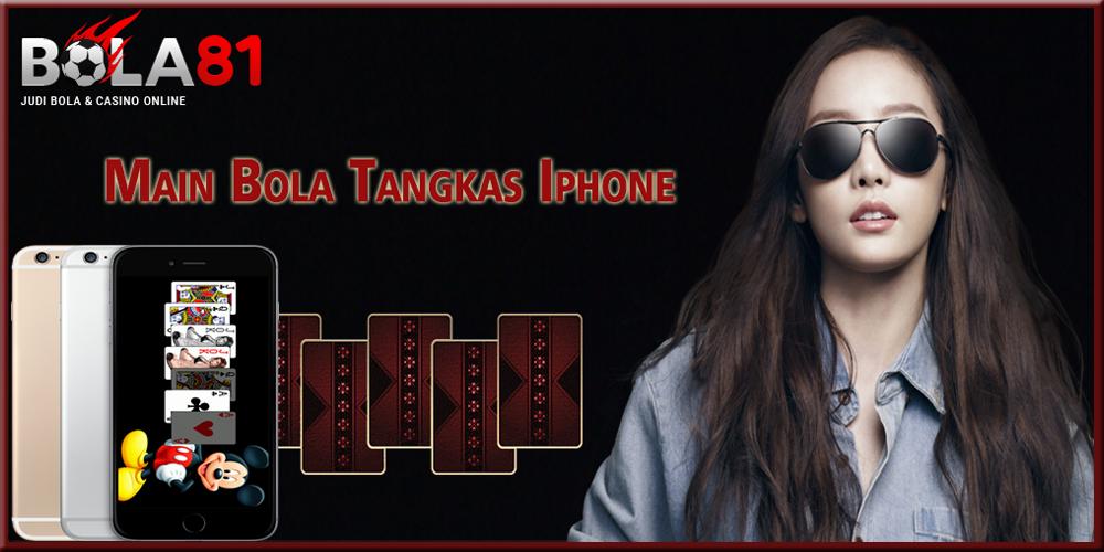 Main Bola Tangkas Iphone