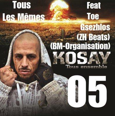 """Tous Les Memes"" Kosay Feat Toe Gsezhzlos / ZH Beats (BM-Organisation)"