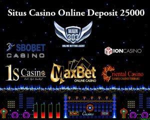 Situs Casino Online Deposit 25000 | Main303