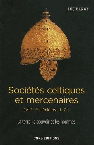 Sociétés celtiques et mercenaires VIeme 1er siècle av JC) de Baray