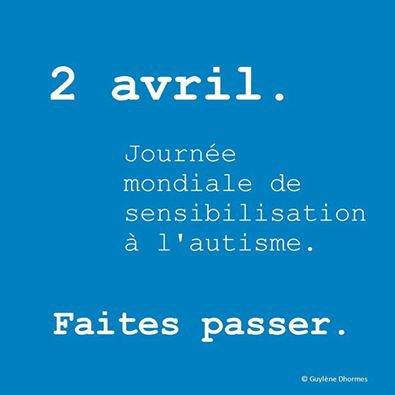 Et si pour la journée mondiale de sensibilisation à l'autisme, vous notiez une date dans votre agenda? - RueDeBretagne, le blog de Gauthier Caron-Thibault