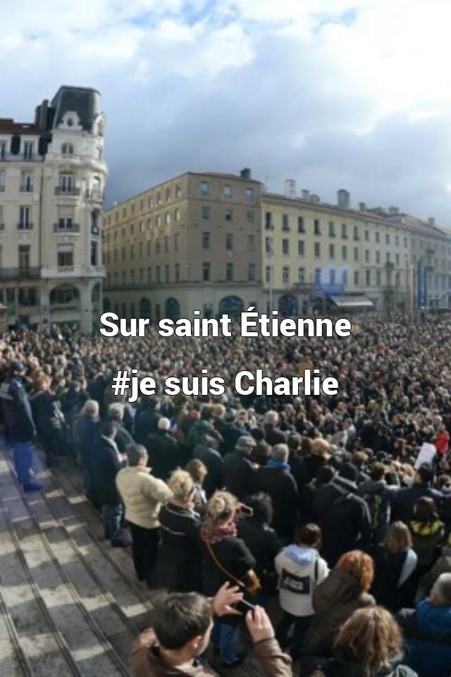 Sur saint Étienne  #je suis Charlie