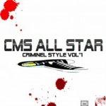 CMS ALL STAR criminel style vol 1enfin disponible la famille  !!! fait tourner merci force et respect a tous !!