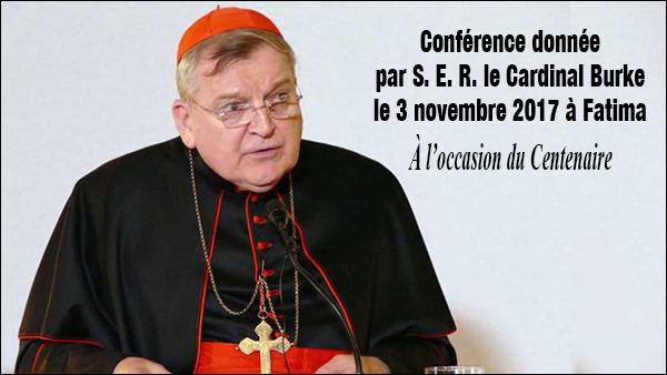 Conférence donnée par S. E. R. le Cardinal Burke le 3 novembre 2017 à Fatima