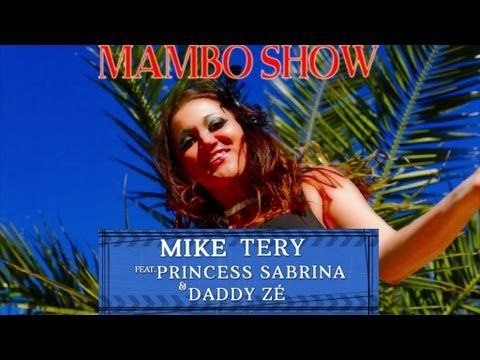 Mike Tery Ft. Princess Sabrina & Daddy Ze - Mambo Show