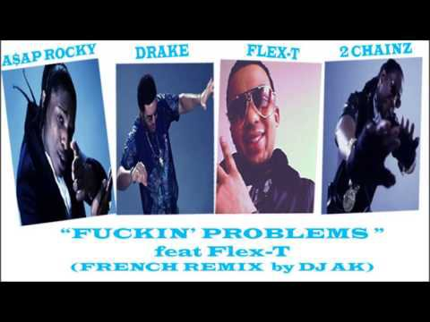 Flex-T - Fuckin problems Remix