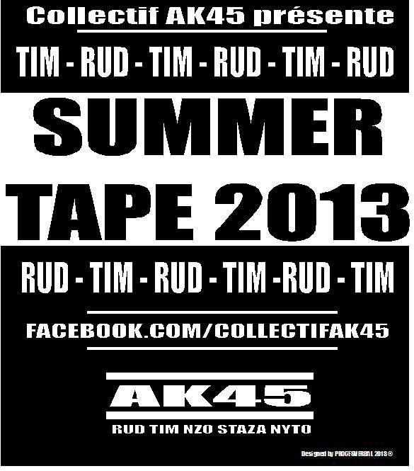 "sortie la ""SUMMER TAPE 2013"" RUD & TIM, COLLECTIF AK45"