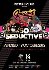 #Clubbing • GROOVIN / SO SEDUCTIVE (2ème édition) • 19.10.12 • Fiesta Club | CHRONYX.be : on aime le son made in Belgium !