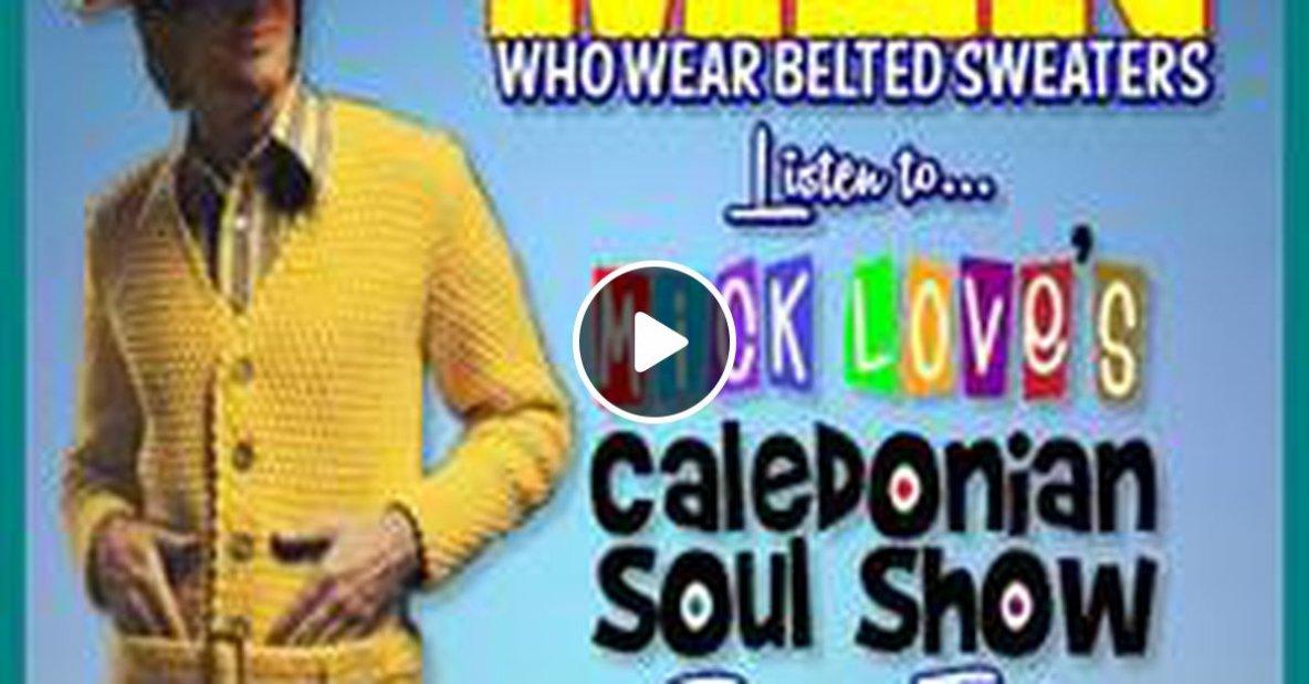 Caledonian Soul Show 24.04.19.
