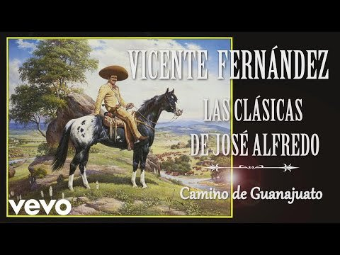 Vicente Fernández - Camino de Guanajuato - LNO