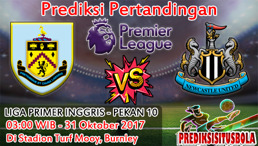 Prediksi Burnley VS Newcastle United 31 Oktober 2017
