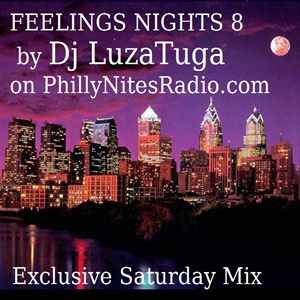 "Dj LuzaTuga -"" Feelings Nights 8"" on PhillyNitesRadio (Soulful House Mix)"
