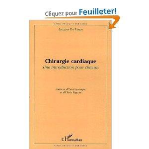 Amazon.fr - Chirurgie cardiaque : Une introduction pour chacun - Jacques De Paepe, Yves Lecompte, Ulrich Sigwart - Livres