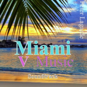 Peter Lagarde Miami V Music Soundtrack Peter Lagarde Mix Music