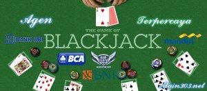 Agen Blackjack Terpercaya Via BCA, BNI, BRI dan Mandiri | Main303