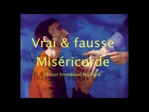 Sœur Emmanuel : Vrai et Fausse Miséricorde Divine