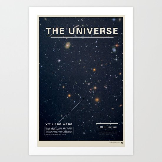THE UNIVERSE - Space | Time | Stars | Galaxies | Science | Planets | Past | Love | Design Art Print by Mike Gottschalk