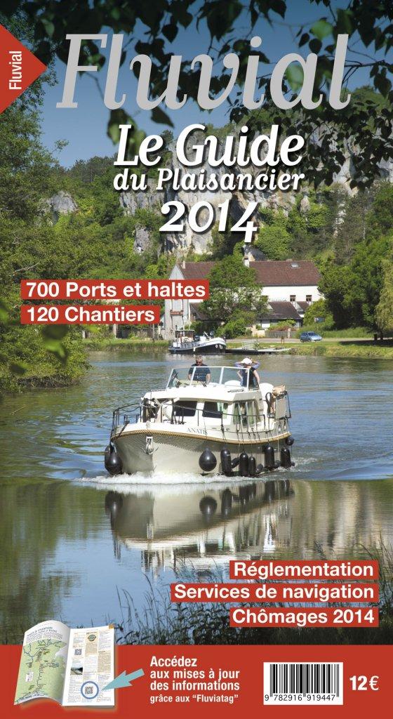 Revue Fluvial vient de paraître Votre Guide du Plaisancier 2014, mis à jour... tous les jours