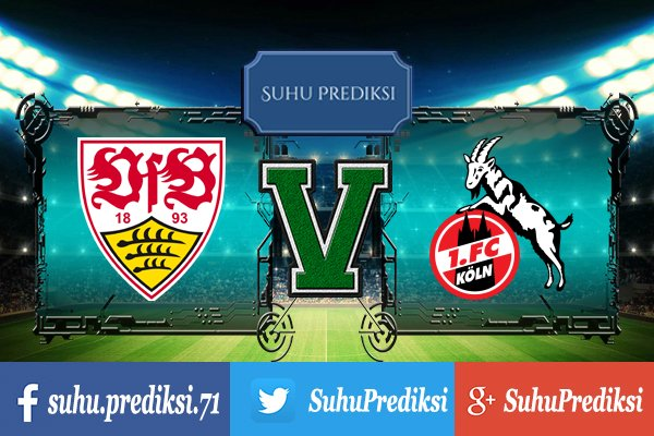Prediksi Bola Stuttgart Vs Koln 11 Oktober 2017