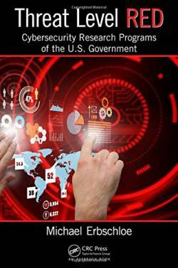 Threat Level Red: Cybersecurity Research Programs of the U.S. Government free ebook