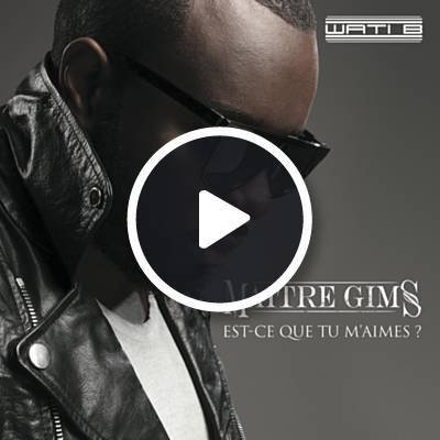 Est-Ce Que Tu M'aimes ? by Maître Gims