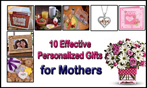 Top 10 Effective Personalized Gifts For Mothers Day
