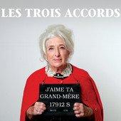Les Trois Accords | Nouvel album « J'aime Ta Grand-Mère » disponible