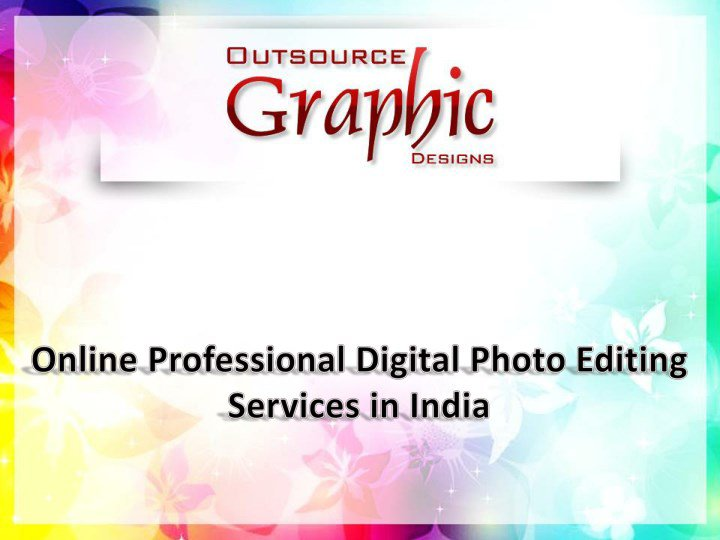 Online Professional Digital Photo Editing Services in India