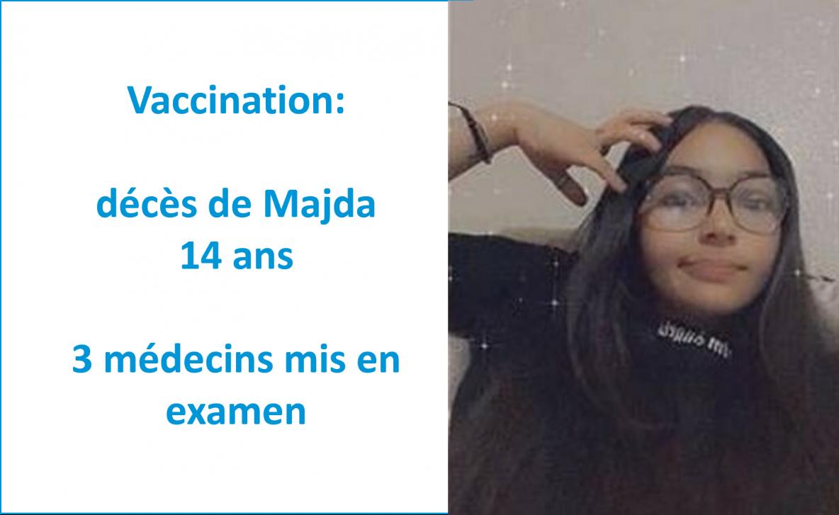 Vaccination: décès de Majda (14 ans), 3 médecins mis en examen, les analyses se poursuivent - Enfance et libertés