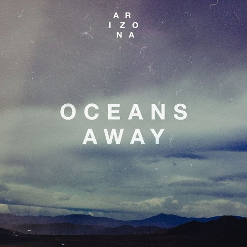 A R I Z O N A - Oceans Away (ThreeGee Remix)