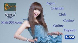 Agen Oriental Club Casino Online Deposit BCA | Main303