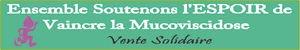 Ensemble Soutenons l'ESPOIR de Vaincre la Mucoviscidose - Page 11 - Ensemble Soutenons l'ESPOIR de Vaincre la Mucoviscidose