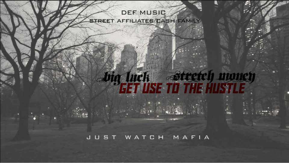 "BIG LUCK feat STRETCH MONEY "" Get Use To The Hustle"""
