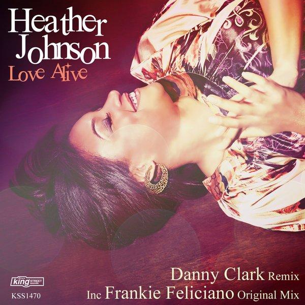 Heather Johnson - Love Alive [incl. Danny Clark, Frankie Feliciano Remix]