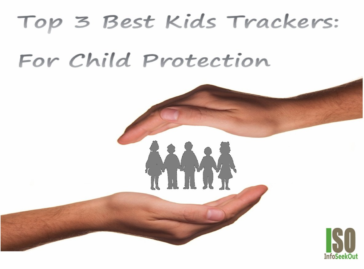 Top 3 Best Kids Trackers: For Child Protection