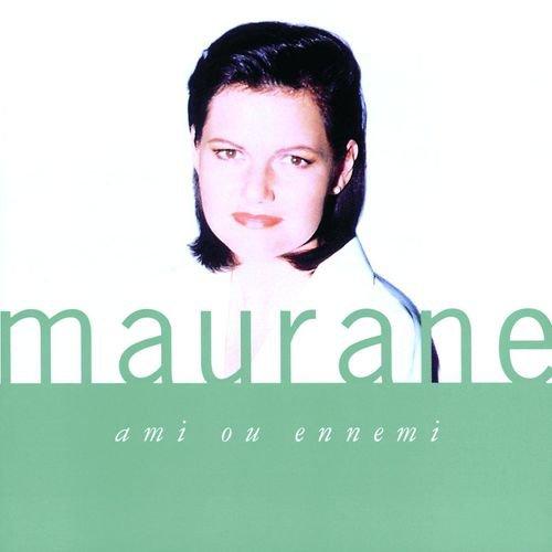 Maurane : Ami Ou Ennemi - Musique en streaming - À écouter sur Deezer