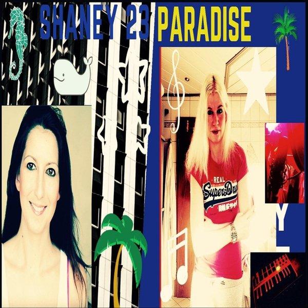 ♫ Paradise - SHANEY 23. Listen @cdbaby