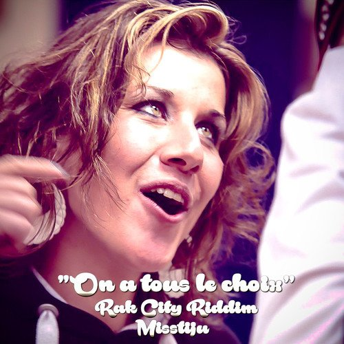 On A Tous Le Choix [Misstiju Rak City Riddim Jan2K15]