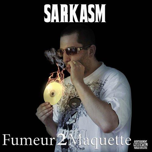 SARKASM - Fumeur2Maquette