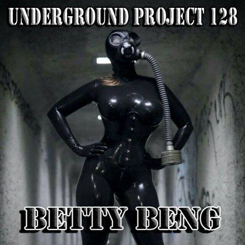 Underground Project 128 - Betty Beng