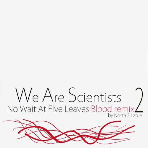 No Wait At Five Leaves Blood Remix II