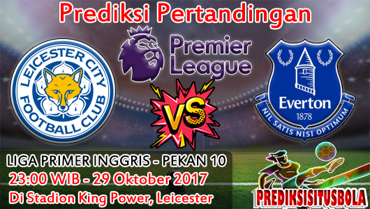 Prediksi Leicester City VS Everton 29 Oktober 2017