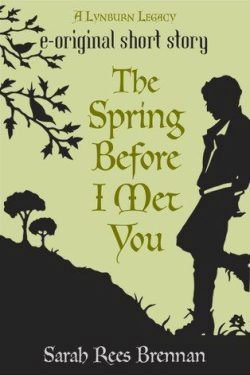 The Lynburn Legacy : The Spring & The Summer Before I Met You de Sarah Rees Brennan
