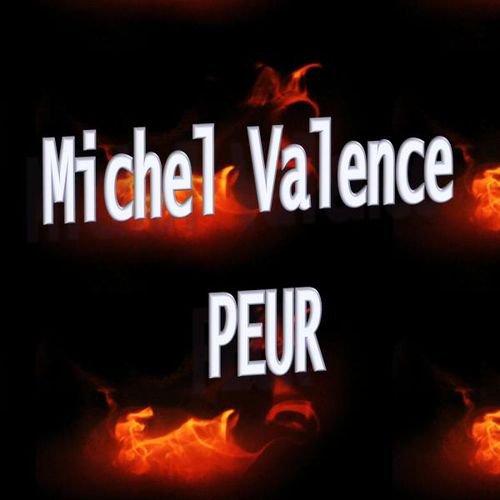 Michel Valence - Peur