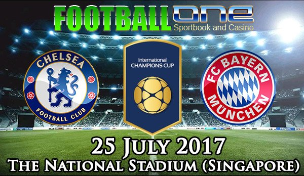 Prediksi CHELSEA vs BAYERN MUNCHEN 25 July 2017