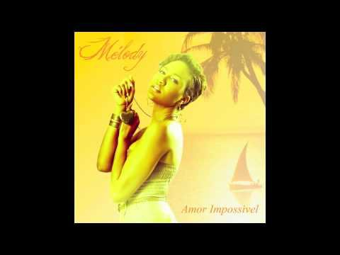 MELODY - AMOR IMPOSSIVEL (ZOUK 2012)