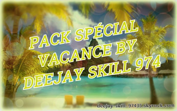 Pack Remix Spécial Vacance MARS (By Deejay SkilL 974) 2018