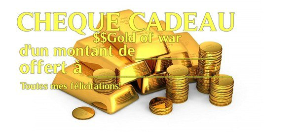 $$Gold of War:des chèques cadeau à gagner? ^_^