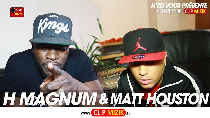 MATT HOUSTON & H MAGNUM SUR www.clip-mizik.tv