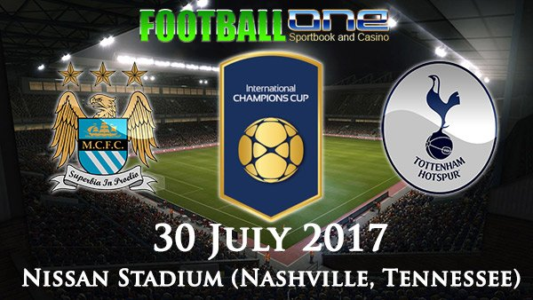 Prediksi MANCHESTER CITY vs TOTTENHAM HOTSPUR 30 July 2017